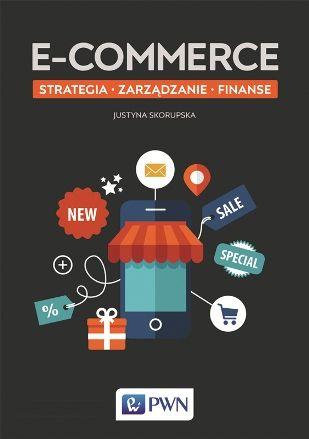 """Książka """"E-commerce - strategia, zarządzanie, finanse"""""""